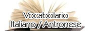 Vocabolario Italiano/Antronese